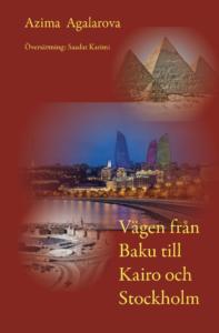 Från Baku till Kairo och Stockholm